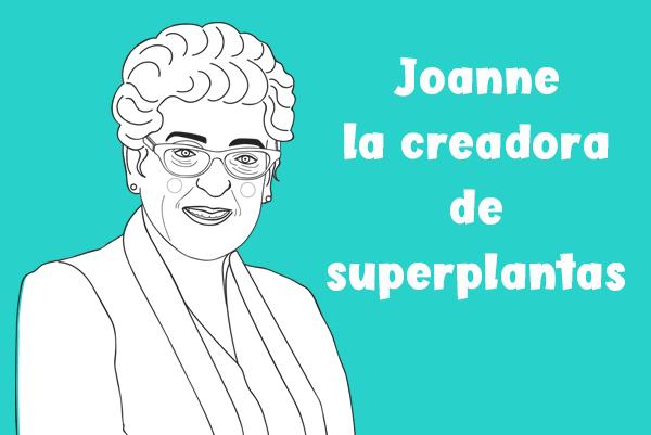 Joanne Chory, creadora de superplantas y Superheroína Zigzag